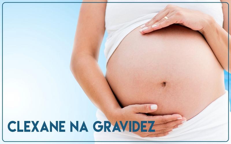 clexane gravidez